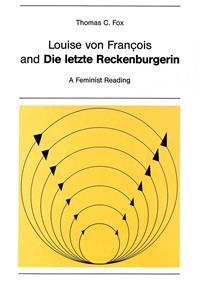 Louise Von Francois and Die Letzte Reckenburgerin