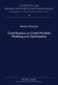 Contributions to Credit Portfolio Modeling and Optimization