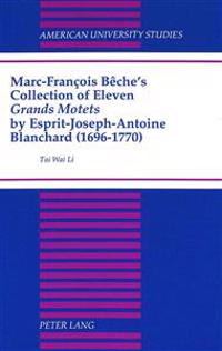 Marc-Francois Beche's Collection of Eleven Grands Motets by Esprit-Joseph-Antoine Blanchard (1696-1770)