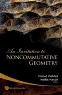 INVITATION TO NONCOMMUTATIVE GEOMETRY, AN