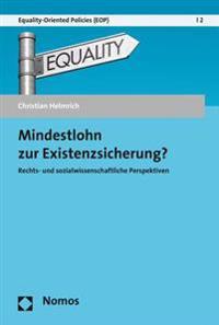 Mindestlohn Zur Existenzsicherung?: Rechts- Und Sozialwissenschaftliche Perspektiven