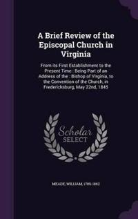 A Brief Review of the Episcopal Church in Virginia