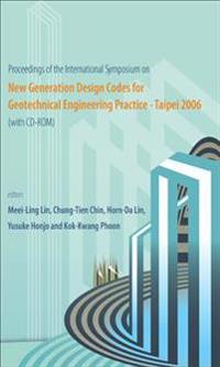 Proceedings of the International Symposium on New Generation Design Codes for Geotechnical Engineering Practice
