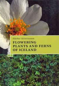 Guide to the Flowering Plants and Ferns of Iceland
