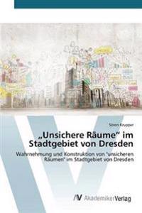 """Unsichere Raume"""" Im Stadtgebiet Von Dresden"""
