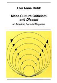 "Mass Culture Criticism and ""Dissent"""