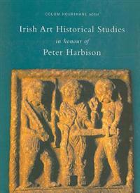 Irish Art Historical Studies In Honour Of Peter Harbison