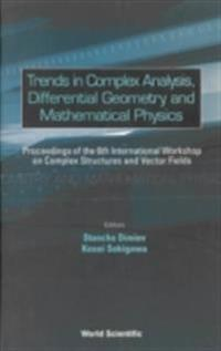 TRENDS IN COMPLEX ANALYSIS, DIFFERENTIAL GEOMETRY AND MATHEMATICAL PHYSICS - PROCEEDINGS OF THE 6TH INTERNATIONAL WORKSHOP ON COMPLEX STRUCTURES AND VECTOR FIELDS