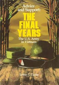 Advice and Support: The Final Years, 1965 - 1973