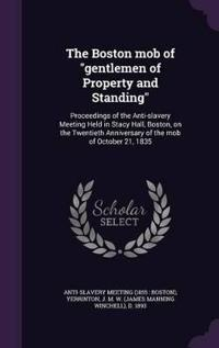 The Boston Mob of Gentlemen of Property and Standing