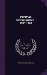 Peruvian Costumbrismo - 1830-1870