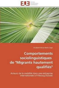 "Comportements Sociolinguistiques de ""migrants Hautement Qualifi�s"""