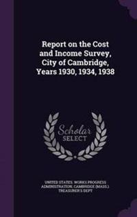 Report on the Cost and Income Survey, City of Cambridge, Years 1930, 1934, 1938