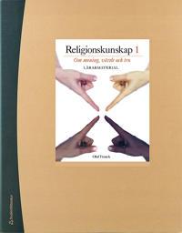 Religionskunskap 1 Lärarmaterial med digital del - Om mening, värde och tro