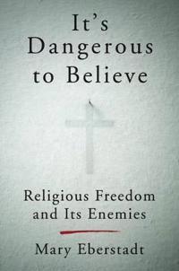 It's Dangerous to Believe