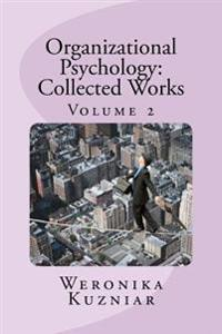 Organizational Psychology: Collected Works: Volume 2