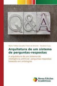 Arquitetura de Um Sistema de Perguntas-Respostas
