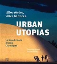 Urban Utopias, La Grande Motte, Brasilia, Chandigarh