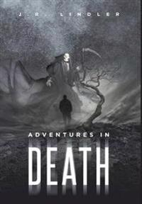Adventures in Death