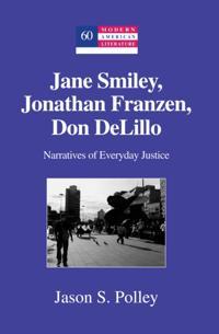 Jane Smiley, Jonathan Franzen, Don DeLillo