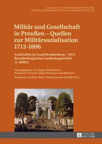 Militar und Gesellschaft in Preussen - Quellen zur Militarsozialisation 1713-1806