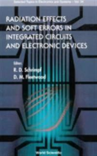 RADIATION EFFECTS AND SOFT ERRORS IN INTEGRATED CIRCUITS AND ELECTRONIC DEVICES