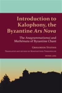Introduction to Kalophony, the Byzantine Ars Nova