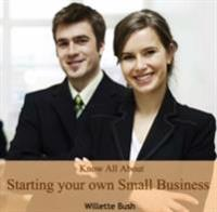 Know All About Starting your own Small Business
