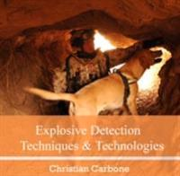 Explosive Detection Techniques & Technologies