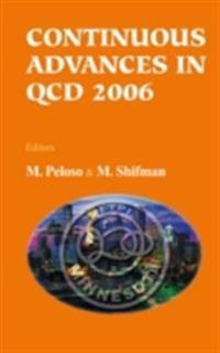 CONTINUOUS ADVANCES IN QCD 2006 - PROCEEDINGS OF THE CONFERENCE