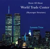 Know All About World Trade Center (Skyscraper Structure)