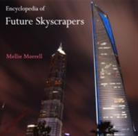 Encyclopedia of Future Skyscrapers