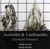 Actinides & Lanthanides (Chemical Elements)