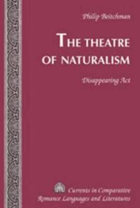 The Theatre of Naturalism: Disappearing ACT