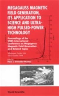 MEGAGAUSS MAGNETIC FIELD GENERATION, ITS APPLICATION TO SCIENCE AND ULTRA-HIGH PULSED-POWER TECHNOLOGY - PROCS OF THE VIIITH INT'L CONF ON MEGAGAUSS MAGNETIC FIELD GENERATION AND RELATED TOPICS
