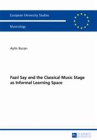 FazA l Say and the Classical Music Stage as Informal Learning Space