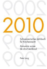 Schweizerisches Jahrbuch fur Kirchenrecht / Annuaire suisse de droit ecclesial, Band  15  / 2010