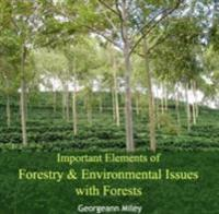 Important Elements of Forestry & Environmental Issues with Forests