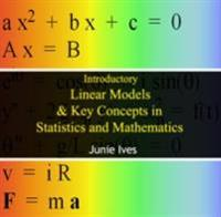 Introductory Linear Models & Key Concepts in Statistics and Mathematics
