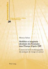 Mobilites et imaginaire identitaire des Roumains dans l'Europe d'apres 1989