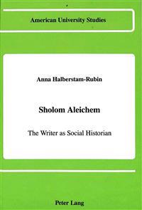 Sholom Aleichem: The Writer as Social Historian