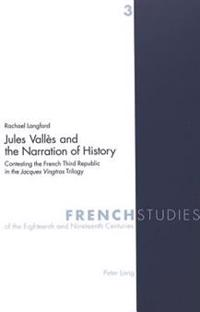 Jules Valles And The Narration Of History
