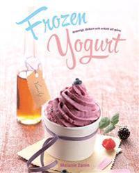 Frozen Yogurt : krämigt, läckert och enkelt att göra