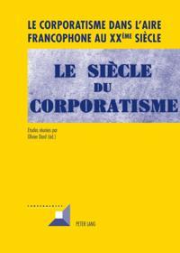 Le corporatisme dans l'aire francophone au XXeme siecle