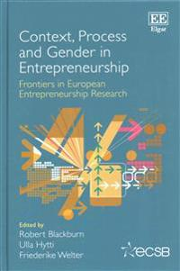 Context, Process and Gender in Entrepreneurship