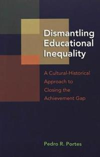 Dismantling Educational Inequality