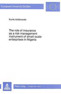 Role of Insurance as a Risk Management Instrument of Small-Scale Enterprises in Nigeria