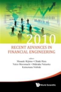 RECENT ADVANCES IN FINANCIAL ENGINEERING 2010 - PROCEEDINGS OF THE KIER-TMU INTERNATIONAL WORKSHOP ON FINANCIAL ENGINEERING 2010