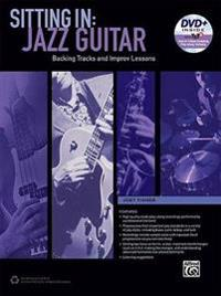 Sitting in -- Jazz Guitar: Backing Tracks and Improv Lessons, Book & DVD-ROM