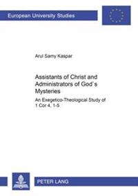 Assistants Of Christ And Administrators Of God's  Mysteries